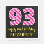 """[ Thumbnail: Fun Pink Stripes """"93""""; Happy 93rd Birthday; Name Napkins ]"""