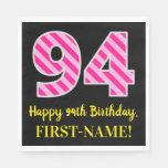 """[ Thumbnail: Fun Pink Stripes """"94""""; Happy 94th Birthday; Name Napkins ]"""