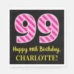 """[ Thumbnail: Fun Pink Stripes """"99""""; Happy 99th Birthday; Name Napkins ]"""