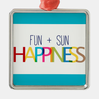FUN PLUS SUN EQUALS HAPPINESS QUOTES TRUISMS SAYIN ORNAMENT