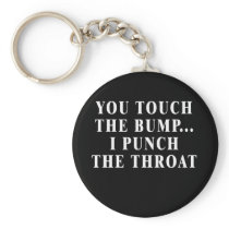 Fun Pregnant Design You Touch The Bump, I Punch Keychain