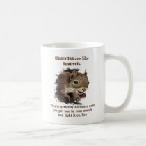 Fun Quit Anti-Smoking Motivational Quote Squirrel Coffee Mug