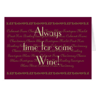 "Fun Quote ""Always time for  wine"" Wine Birthday Card"