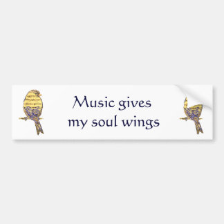 Fun Quote Music gives my soul wings Bird Bumper Sticker