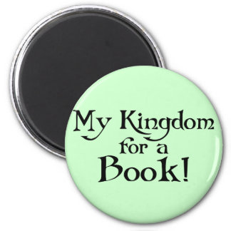 Fun Shakespeare My Kingdom for a Book Gift 2 Inch Round Magnet
