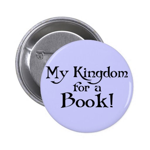 Fun Shakespeare My Kingdom for a Book T-shirt 2 Inch Round Button
