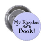 Fun Shakespeare My Kingdom for a Book T-shirt Pinback Button