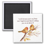 Fun Sister Saying with Cute Birds 2 Inch Square Magnet