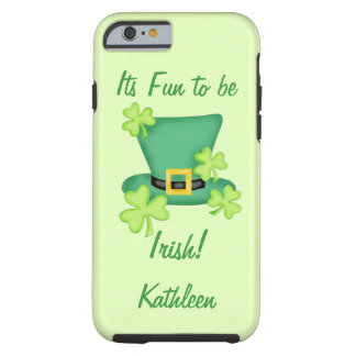 Fun to be Irish St. Patrick's Name Personalized Tough iPhone 6 Case
