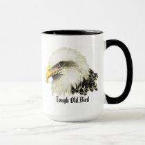 """Fun """"Tough old Bird"""" Humor Bald Eagle Bird Mug"""