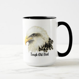 "Fun ""Tough old Bird"" Humor Bald Eagle Bird Mug"