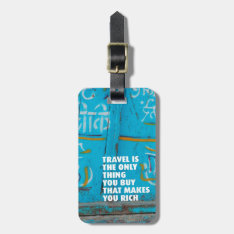 Fun Travel Inspiration Life Quote Luggage Tags at Zazzle