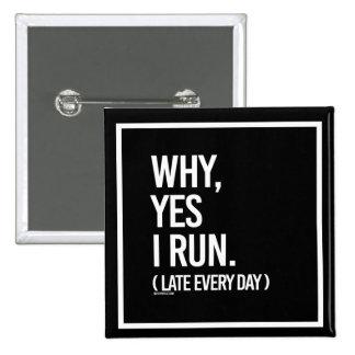Funciono con sí tarde cada día --    Humor del Pin Cuadrado
