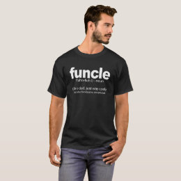 Funcle Definition Funny T-Shirt Quote