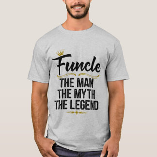 Funcle Definition The Man The Legend Funny Shirt