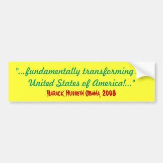 """...fundamentally transforming the (U S A) Bumper Sticker"