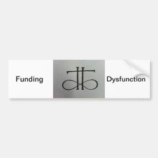 Funding Dysfunction bumper sticker