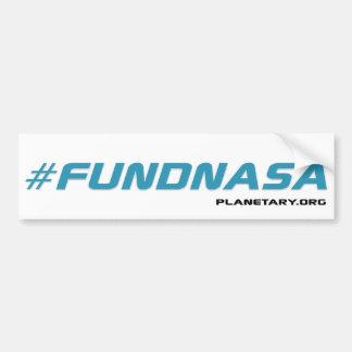 #fundNASA Bumper Sticker Car Bumper Sticker