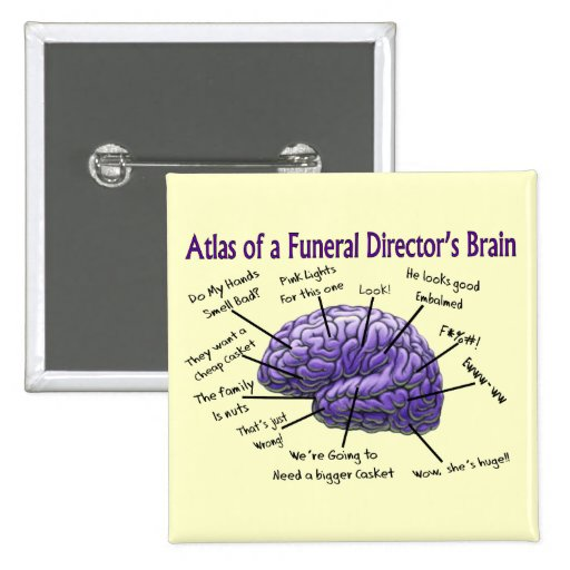 Funeral Director/Mortician Funny Brain Design Pins