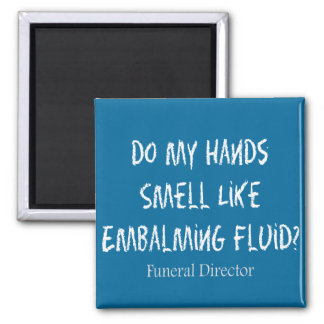 Funeral Director/Mortician Funny Gifts Fridge Magnet