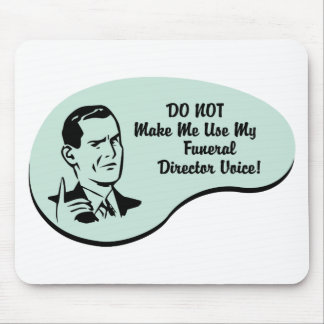 Funeral Director Voice Mouse Pads