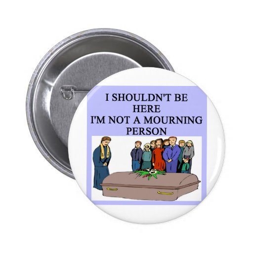 FUNERAL morning person pun Button
