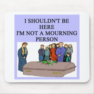 FUNERAL morning person pun Mouse Pad