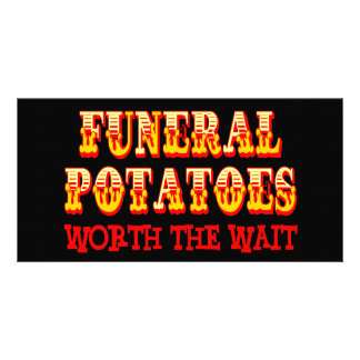 Funeral Potatoes Worth The Wait Photo Card
