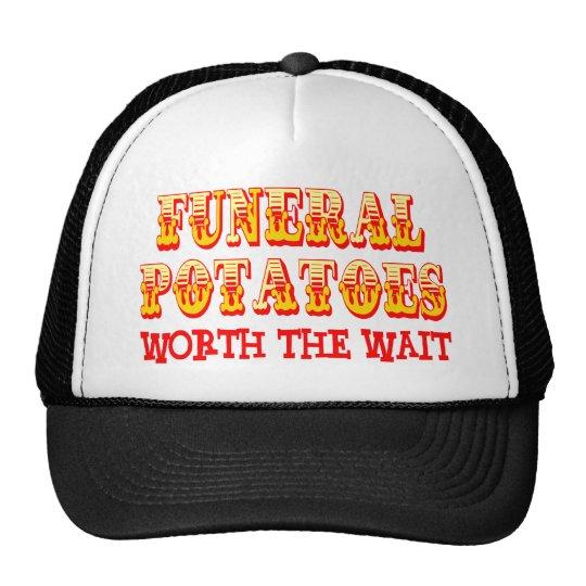 Funeral Potatoes Worth The Wait Trucker Hat