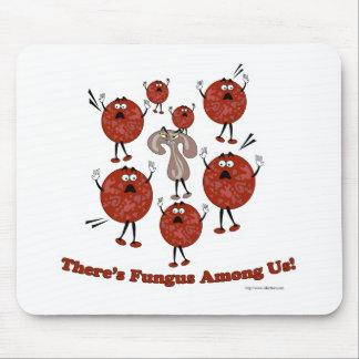 Fungus Among Us! Mouse Pad