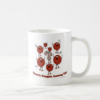 Fungus Amongst Us! Coffee Mug