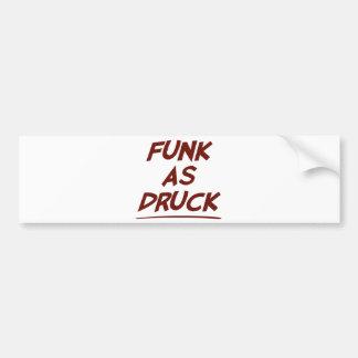 Funk As Druck is Very Drunk Bumper Sticker