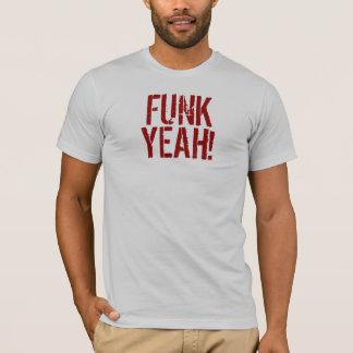FUNK YEAH ! T-Shirt