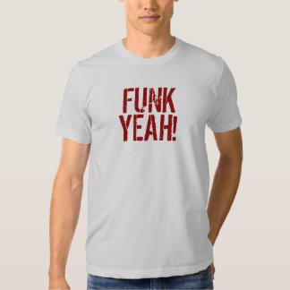 FUNK YEAH ! TEE SHIRT