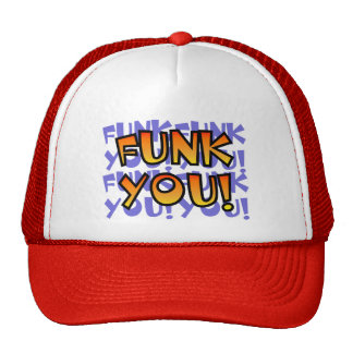 Funk You! Trucker Hat