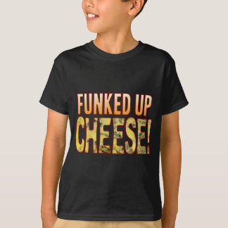 Funked Up Blue Cheese T-Shirt