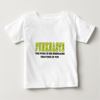 Funknaste (The funk in me greets the funk in you) Baby T-Shirt