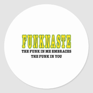Funknaste (The funk in me greets the funk in you) Classic Round Sticker