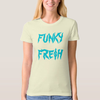 FUNKY FRE$H T SHIRT
