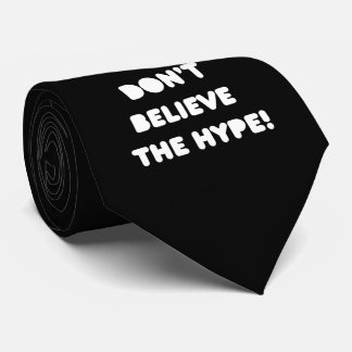 funky quotes don't believe the hype tie
