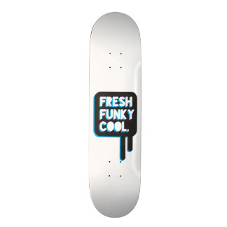 funky quotes fresh funky cool skateboard deck