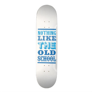funky quotes nothing like old school skateboard