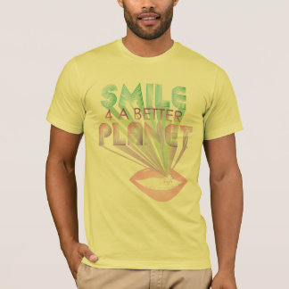 funky quotes smile 4 a better planet T-shirt