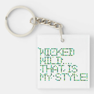 funky quotes wicked Square (double-sided) Keychain