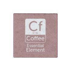 Funnfunny Chemistry Pun Joke Coffee Essential Elem Stone Magnet at Zazzle