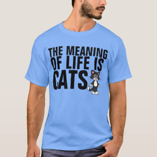 Funniest Cat T-shirts, Meaning of Life T-Shirt
