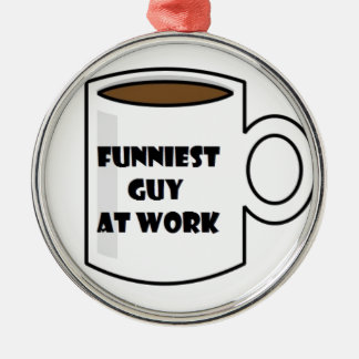 Funniest Guy at Work Merchandise Metal Ornament
