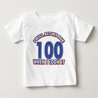 Funny 100 year old designs baby T-Shirt