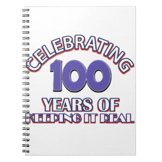 Funny 100th birthday designs spiral notebooks