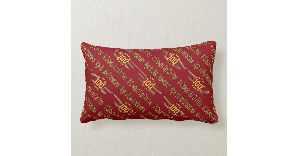 Funny 100th Birthday Gifts Age Is Like Underwear Lumbar Pillow